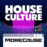 House Culture Presented by MoreCause E26