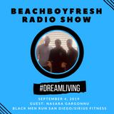 BeachBoyFresh Show #91 (9.4.2019) DreamLiving: Nasara Gargonnu of Black Men Run