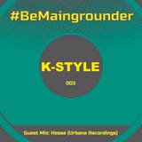 #BeMaingrounder 003   Guest Mix by Hosse (Urbana Recordings)
