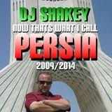DJ SHAKEY - NOW THATS WHAT I CALL PERSIA - PERSIAN MUSIC MIX 31/03/2014