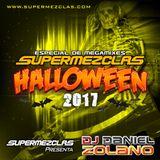 Dj Daniel Zolano - MegaMix ( BonusTrack El SilbonIntroMix) ESPECIAL SUPERMEZCLAS HALLOWEEN 2017