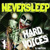 """NEVERSLEEP """"HARD VOICES""""  #1"""