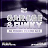 @DougieFreshDJ - Garage & Funky [#ShockDem MiniMix]
