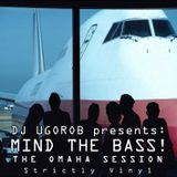 DJ UgoRob presents: Mind the Bass - The Omaha Session