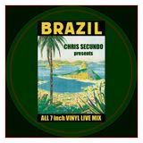 CHRIS SECUNDO presents Brazil & Brazilian flavored 7 inch vinyl only mix