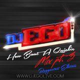 DJ EGO - How Bout A Quickie Mix Pt 3: Reggaeton Edition