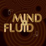 Mind Fluid Radio Show & Podcast 04/08/15