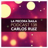 Carlos Ruiz presenta La Pecora Baila PODCAST 138