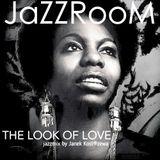 [ JaZZRooM ] The Look Of Love