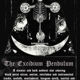 The Excidium Pendulum II - DARK AMBIENT SERIES (25-Jul-2018)