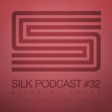 Silk Podcast No.32 - Mixed By Forge