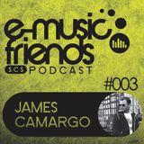 E-Music Friends Podcast #003 - James Camargo