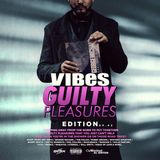 VIBES EP.42 (GUILTY PLEASURES EDITION) (POP / CLASSICS / SING-ALONGS / PARTY)