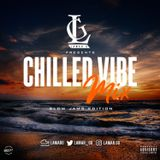 @LAMARG - The Chilled Vibe Mix (Slow Jams Edition)
