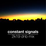 Constant Signals 2k19 dnb mix