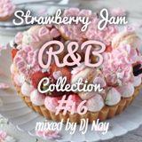 Strawberry Jam R&B MIX #16 DJ Nay