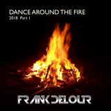 Dance Around The Fire 2018 Part 1