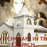 """Healing Series Part 4 """"Witchcraft in the Church 1"""" - Audio"""