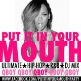 Put It In Your Mouth - Ultimate R&B & Hip-Hop
