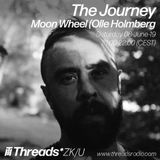 The Journey w/ Moon Wheel  08 - Jun - 19 (Threads*ZKU)