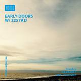 Early Doors W/2257AD: 18-04-17
