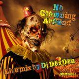 No Clowning Around - mixed by Dj DexDen