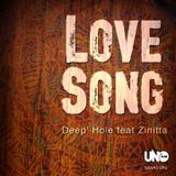 "UPCOMING RELEASE FROM UNO MAS DIGITAL RECORDINGS "" DEEP HOLE FEAT ZINITTA - LOVE SONG """