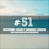 Yankee's House & Electro MashUp #51 (Best Of #50 - Vol. 01) (2015)