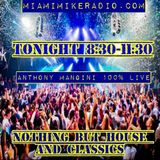 Anthony Mangini. Miami Mike Radio. August 18, 2019. 8:30pm - 11:30pm EST