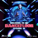 Welcome To My Dancefloor( EP10) - Sir Aludah