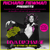 Richard Newman Presents Diva Discharge A Star Is Born