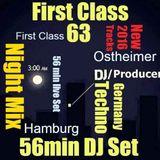 First Class 63 DJ Live Set  Night Mix by Ostheimer  ....56 min Best Germany Techno !