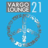 VARGO LOUNGE 21 - Goodbye Is A New Beginning
