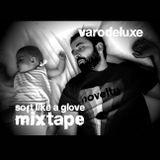 2018 Varodeluxe - Soft like a glove Mixtape.