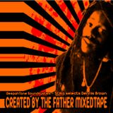 deepahtone intl - stika - created by the father (dennis brown mixtape)