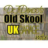 Denco's Old Skool Garage Mix
