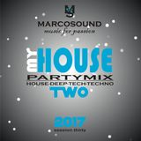 """ MY HOUSE "" - vol. TWO - PARTIMIX - session thirty 2017 -"