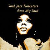 Soul Jazz Funksters - Save my Soul