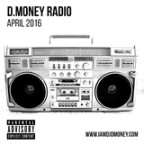 D.MONEY RADIO: April 2016 (DL Link in Description)