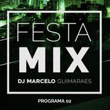 FESTA MIX 02 - DJ Marcelo Guimarães