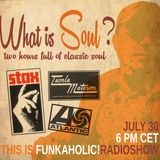 this is FUNKAHOLIC! RADIOSHOW - WHAT IS SOUL? STAX MOTOWN ATCO special 2016 hour 1