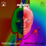 Metaquorum (Witchcraft Jazz) New Release & Official Launch / Nouvel Album & Lancement Officiel.