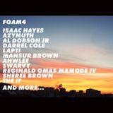 FOAM#4 | Isaac Hayes | Daedelus | Al Dobson jr | Mansur Brown | Ahwlee | Swarvy| ...