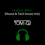 Podcast #002 (House & Tech house mix)