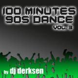 DJ Derksen - 100 Minutes 90's Dance Mix Vol. 3