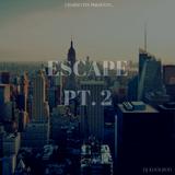 Escape Pt. 2