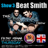 The Filthy Rehab Show - Beat Smith