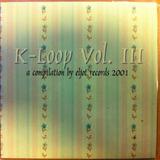 K-Loop Vol. III - Mixed in August 2001