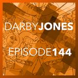 Episode 144 - Darby Jones