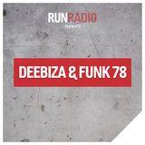RUN Deep presents: RUN RADIO #018 by Deebiza & Funk 78